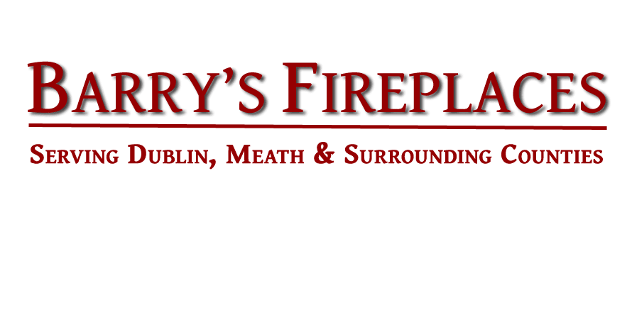 Barrys Fireplaces - Dublin, Meath and Surrounding Counties